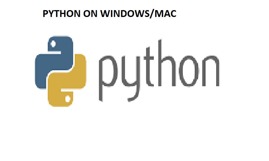 PYTHON ON WINDOWS/MAC
